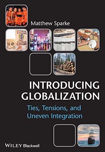 9780631231295: Introducing Globalization: Ties, Tensions, and Uneven Integration