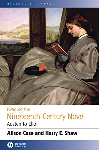 9780631231431: Reading the Nineteenth-Century Novel: Austen to Eliot (Reading the Novel)