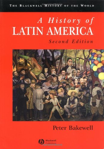 9780631231608: A History of Latin America: c.1450 to the Present (Blackwell History of the World)