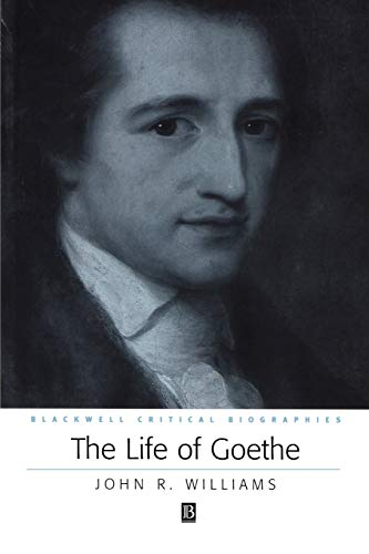 9780631231738: The Life of Goethe: A Critical Biography