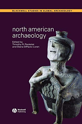 9780631231837: North American Archaeology (Blackwell Studies in Global Archaeology)