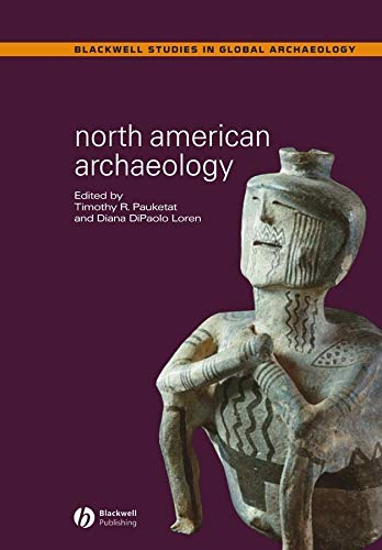 9780631231844: North American Archaeology (Blackwell Studies in Global Archaeology)