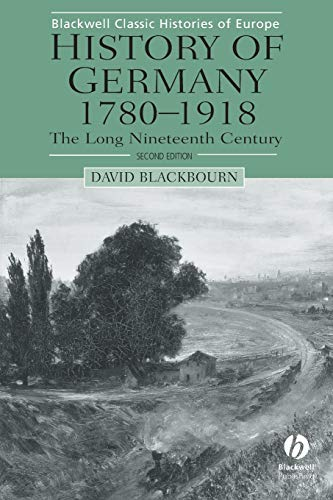 9780631231967: History of Germany 1780-1918: The Long Nineteenth Century (Blackwell Classic Histories of Europe)
