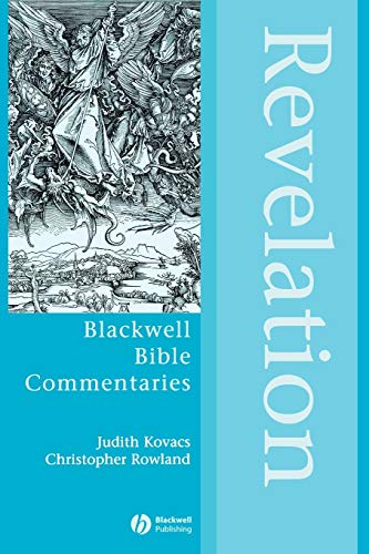 9780631232155: Revelation P: The Apocalypse to Jesus Christ (Wiley Blackwell Bible Commentaries)