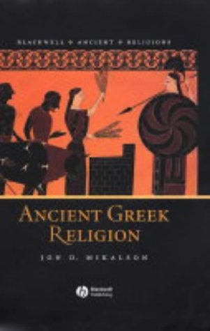Ancient Greek Religion (Blackwell Ancient Religions): Jon D. Mikalson
