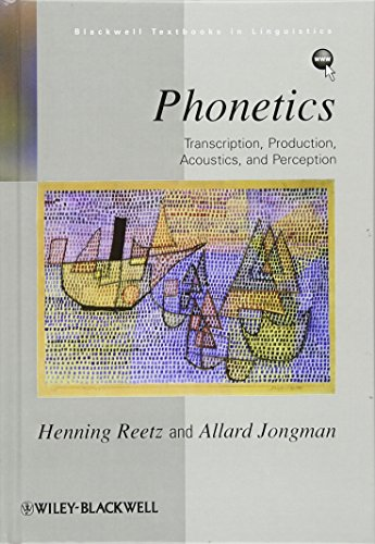 9780631232254: Phonetics: Transcription, Production, Acoustics, and Perception (Blackwell Textbooks in Linguistics)