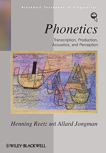 9780631232261: Phonetics: Transcription, Production, Acoustics and Perception (Blackwell Textbooks in Linguistics)