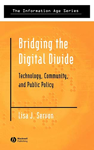 9780631232414: Bridging the Digital Divide: Technology, Community, and Public Policy