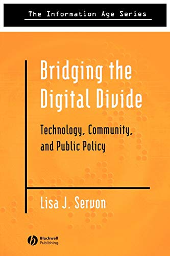 9780631232421: Bridging the Digital Divide: Technology, Community, and Public Policy