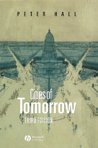 9780631232520: Cities of Tomorrow: An Intellectual History of Urban Planning and Design in the Twentieth Century