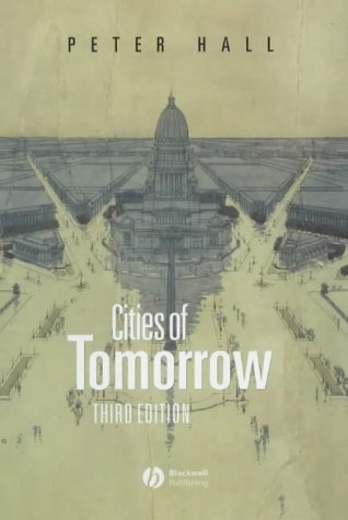 9780631232643: Cities of Tomorrow: An Intellectual History of Urban Planning and Design in the Twentieth Century