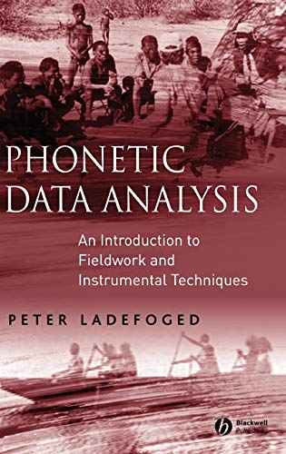 9780631232698: Phonetic Data Analysis: An Introduction to Fieldwork and Instrumental Techniques