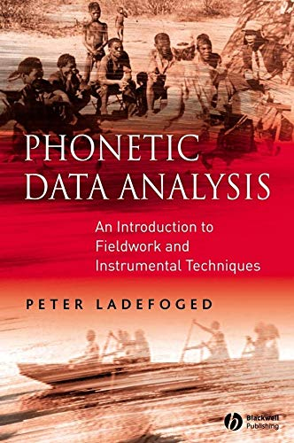 9780631232704: Phonetic Data Analysis: An Introduction to Fieldwork and Instrumental Techniques