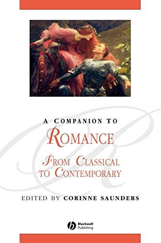 9780631232711: Companion Romance Classical Contemporary: From Classical to Contemporary (Blackwell Companions to Literature and Culture)