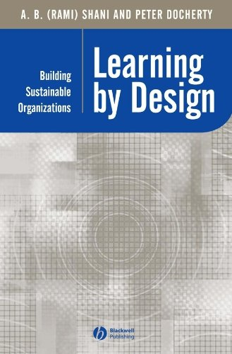 9780631232766: Learning by Design: Building Sustainable Organizations (Management, Organizations and Business)