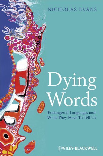 9780631233053: Dying Words: Endangered Languages and What They Have to Tell Us