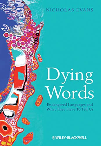 9780631233060: Dying Words: Endangered Languages and What They Have to Tell Us
