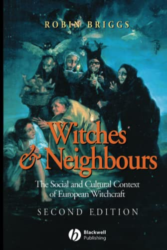 9780631233251: Witches and Neighbours: The Social and Cultural Context of European Witchcraft