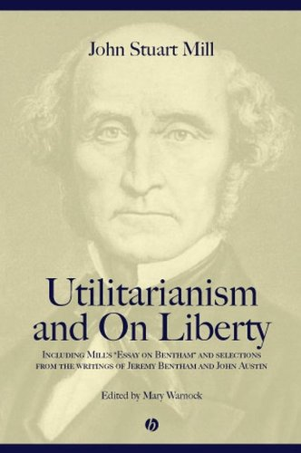 9780631233510: Utilitarianism and On Liberty: Including Mill's 'Essay on Bentham' and Selections from the Writings of Jeremy Bentham and John Austin: Including ... Writings of Jeremy Bentham and John Austin