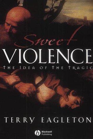 9780631233596: Sweet Violence: The Idea of the Tragic