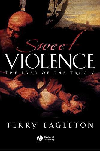 9780631233602: Sweet Violence: The Idea of the Tragic