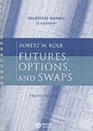 9780631233671: Solutions Manual: Futures, Options, and Swaps