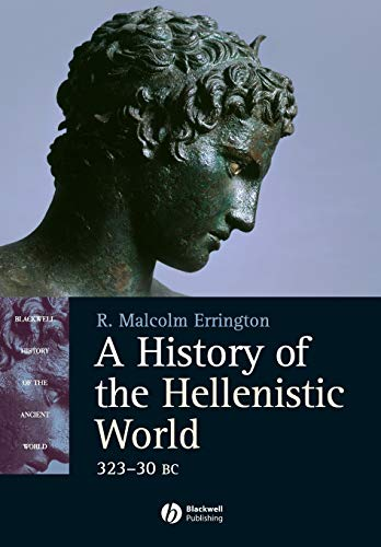 9780631233886: A History of the Hellenistic World: 323 - 30 BC [Blackwell History of the Ancient World Ser.]
