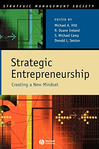 Strategic Entrepreneurship: Creating a New Mindset (9780631234104) by Michael A. Hitt; R. Duane Ireland; S. Michael Camp; Donald L. Sexton