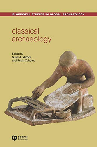 9780631234180: Classical Archaeology (Wiley Blackwell Studies in Global Archaeology)