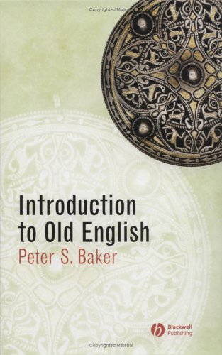 Introduction to Old English: Baker, Peter S.
