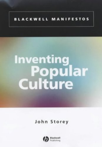 9780631234593: Inventing Popular Culture: From Folklore to Globalization (Wiley-Blackwell Manifestos)