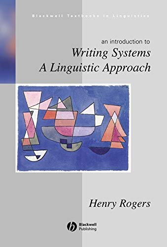 9780631234630: Writing Systems: A Linguistic Approach (Blackwell Textbooks in Linguistics)