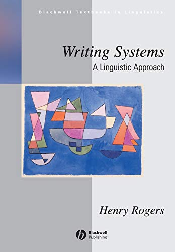 9780631234647: Writing Systems: A Linguistic Approach
