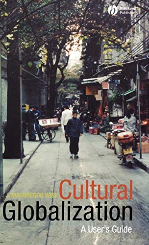 9780631235385: Cultural Globalization: A User's Guide