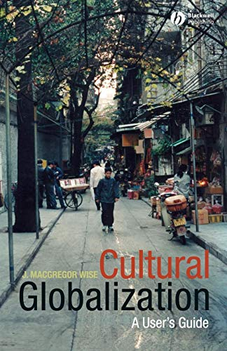 9780631235392: Cultural Globalization: A User's Guide