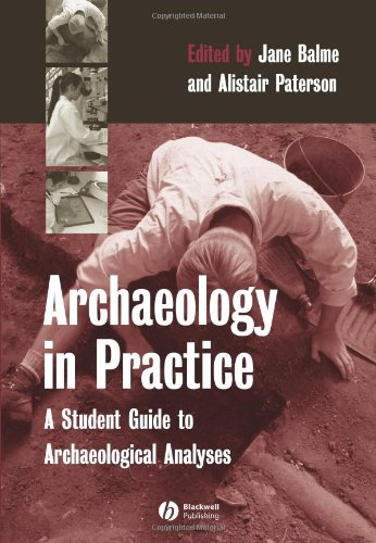 9780631235743: Archaeology in Practice: A Student Guide to Archaeological Analyses
