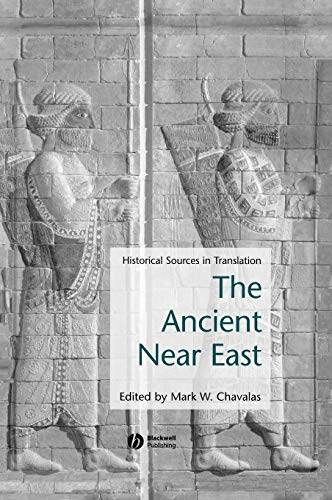 9780631235804: The Ancient Near East: Historical Sources in Translation