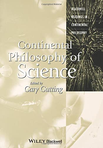 Continental Philosophy of Science: Gutting, Gary [Editor]