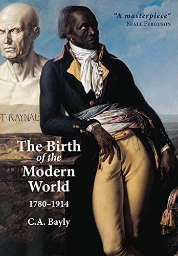 9780631236160: The Birth of the Modern World, 1780-1914: Global Connections and Comparisons (Blackwell History of the World)