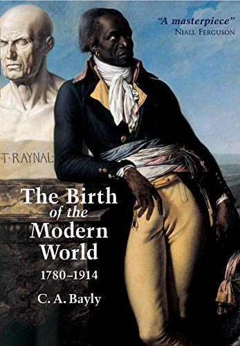 9780631236160: The Birth of the Modern World, 1780-1914: Global Connections and Comparisons