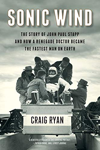 9780631491910: Sonic Wind: The Story of John Paul Stapp and How a Renegade Doctor Became the Fastest Man on Earth