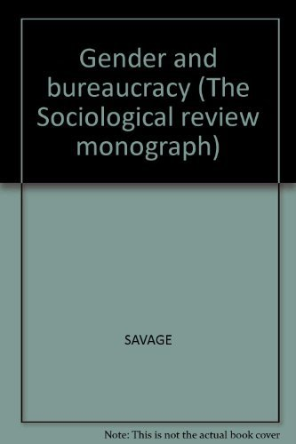 9780631852834: Gender and bureaucracy (Sociological review monograph series)
