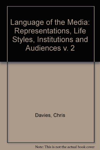 Language of the Media: Representations, Life Styles, Institutions and Audiences v. 2 (0631900896) by Davies, Chris; Burrell, Kevin; O'Shea, Pat