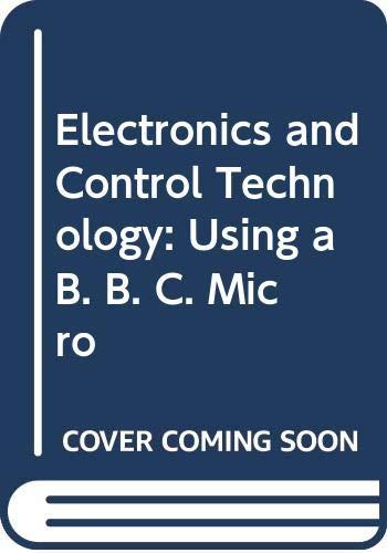 9780631901419: Electronics and Control Technology: Using a B. B. C. Micro