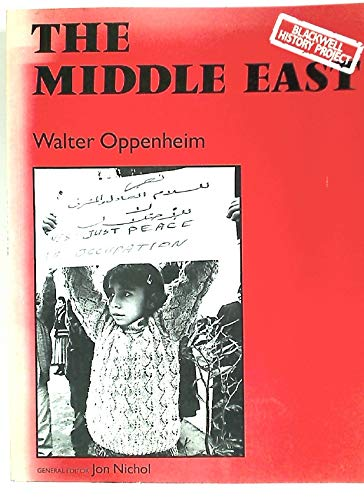 The Middle East (Blackwell History Project): Oppenheim, Walter