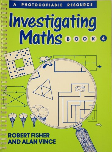 Investigating Maths: Bk. 4 (0631902937) by Robert Fisher; Alan Vince