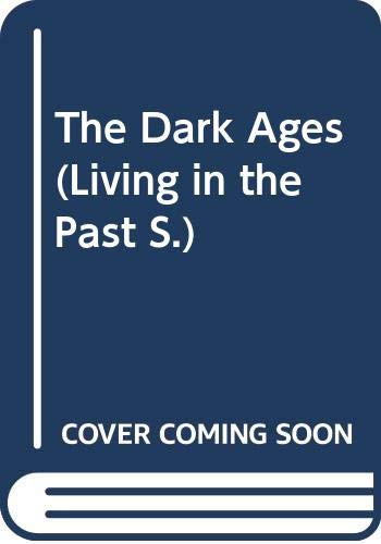 9780631911302: The Dark Ages (Living in the Past)
