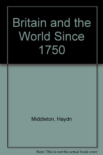 9780631915805: Britain and the World Since 1750