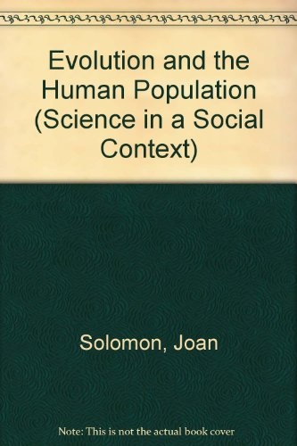 9780631919902: EVOLUTION AND THE HUMAN POPULATION (SCIENCE IN A SOCIAL CONTEXT S.)