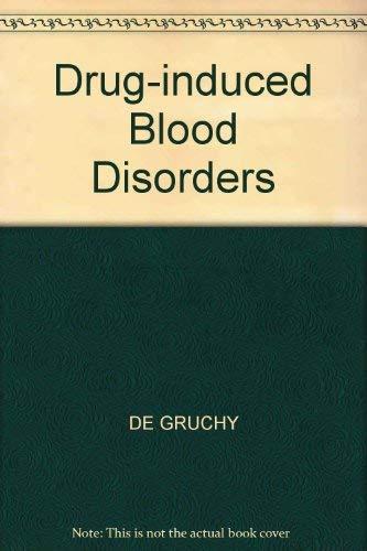 Drug-induced blood disorders: De Gruchy, G. C